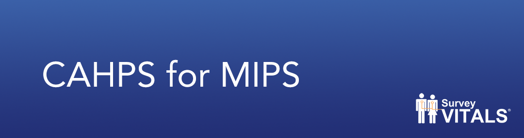 CAHPS for MIPS